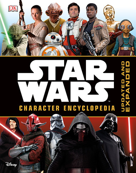 Star Wars Character Encyclopedia: Updated and Expanded