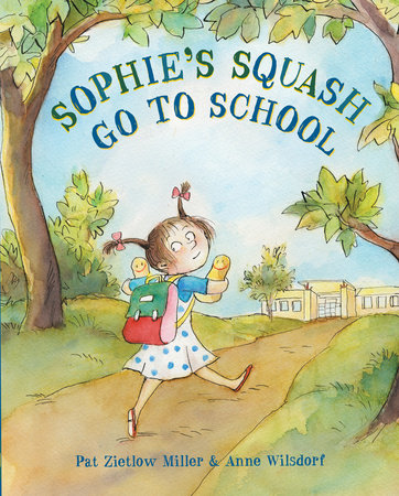 Sophie's Squash: Go To School