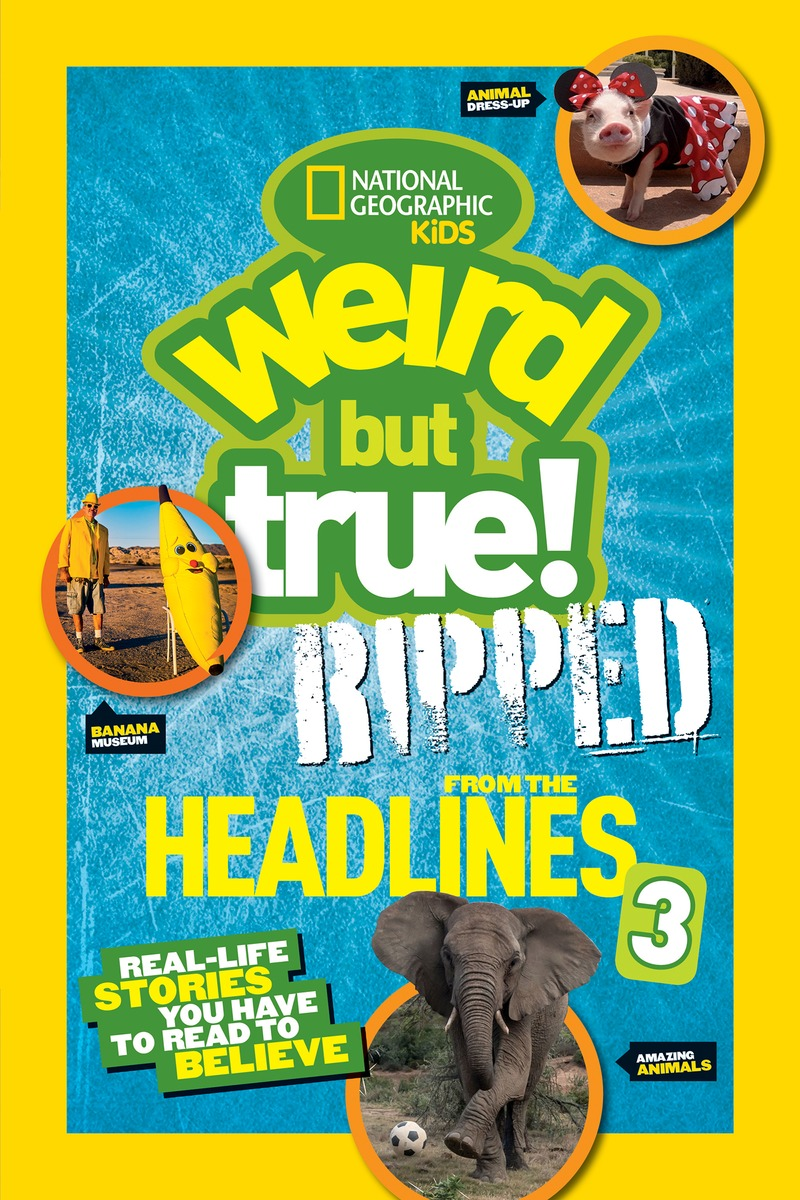 Weird But True: Ripped from the Headlines 3