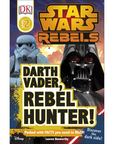 DK Reader Level 2: Star Wars Rebels™: Darth Vader, Rebel Hunter