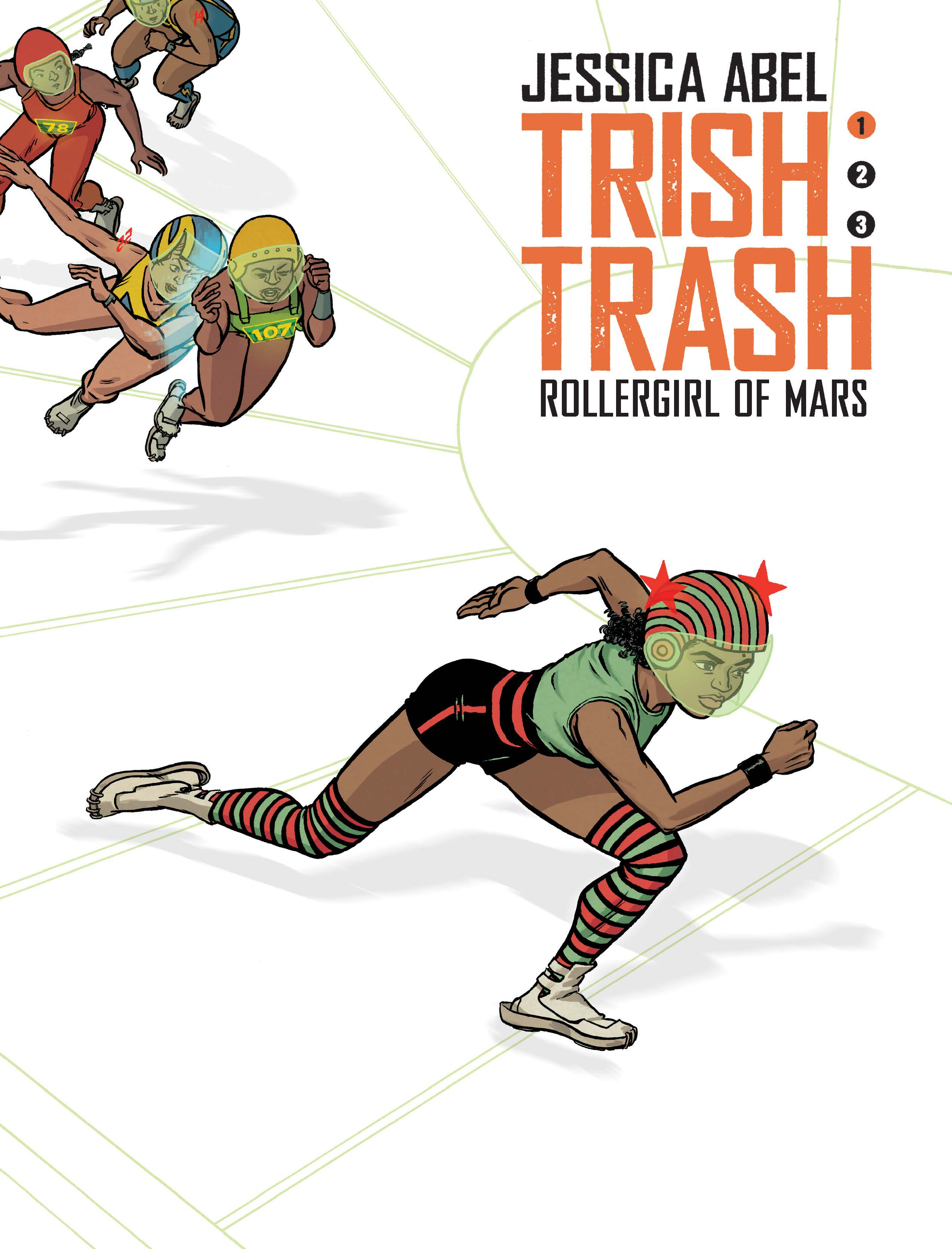 Trish Trash: Roller Girl of Mars Vol. 1
