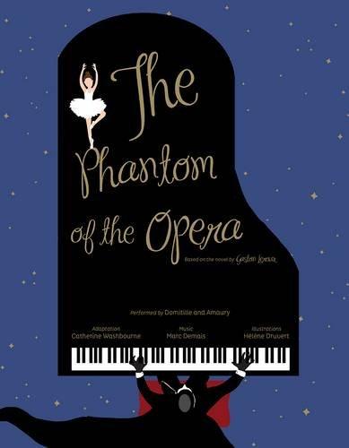 The Phantom of the Opera: Based on the novel by Gaston Leroux