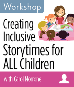 New Workshop: Creating Inclusive Storytimes For All Children