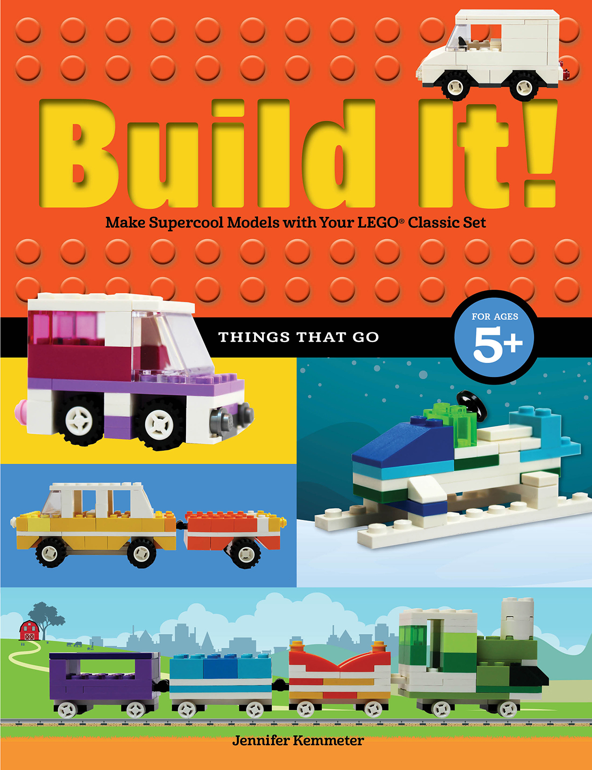 Build it! Things That Go – Make Supercool Models With Your Favorite LEGO Parts