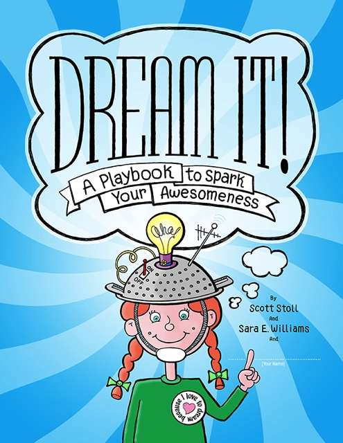 Dream It! A Playbook to Spark Your Awesomeness