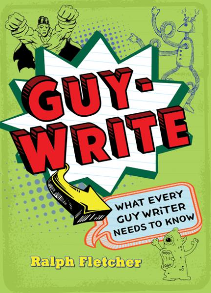 Guy-Write: What Every Guy Writer Needs to Know