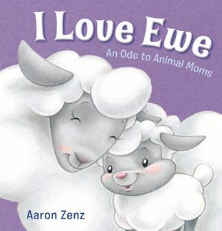 I Love Ewe: An Ode to Animal Moms
