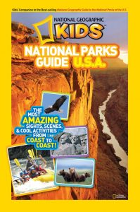 National Geographic Kids National Parks Guide USA: The Most Amazing Sights, Scenes, and Cool Activities from Coast to Coast!