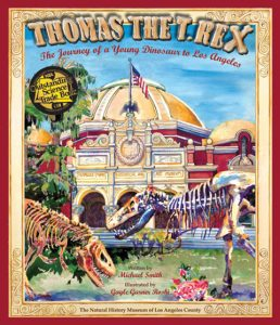 Thomas the T. rex: The Journey of a Young Dinosaur to Los Angeles