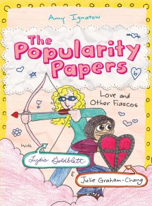 The Popularity Papers: Book Six: Love and Other Fiascos with Lydia Goldblatt & Julie Graham-Chang