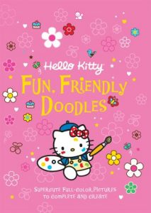 Hello Kitty Fun, Friendly Doodles: Super Cute Full-Color Pictures to Create and Complete