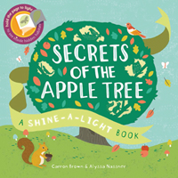 Secrets of the Apple Tree, A Shine-a-Light Book