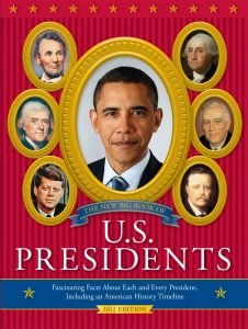 The New Big Book of Presidents: Fascinating Facts about Each and Every President, Including an American History Timeline