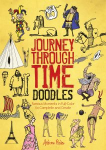 Journey Through Time Doodles : Famous Moments in Full-Color to Complete and Create