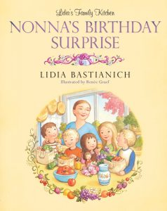 Lidia's Family Kitchen: Nonna's Birthday Surprise