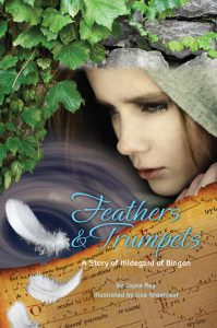 Feathers & Trumpets: A Story of Hildegard of Bingen