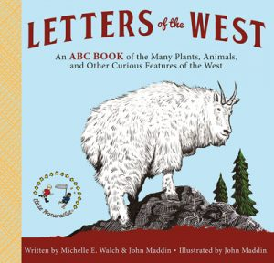 Letters of the West: An ABC Book of the Many Plants, Animals, and Other Curious Features of the West