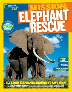 Mission: Elephant Rescue: All About Elephants and How to Save Them
