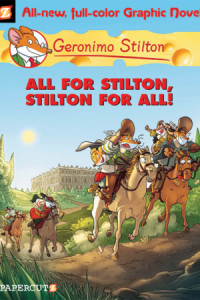 Geronimo Stilton Vol. 15: All for Stilton, Stilton for All!
