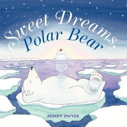 Sweet Dreams, Polar Bear
