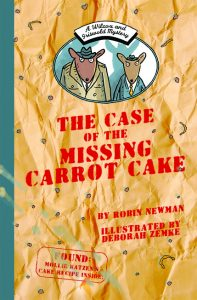 A Wilcox & Griswold Mystery: The Case of the Missing Carrot Cake