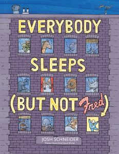 Everybody Sleeps (But Not Fred)