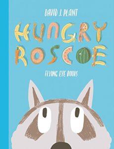 Hungry Roscoe
