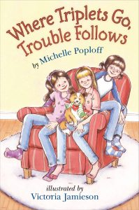 Where Triplets Go, Trouble Follows