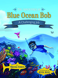 The Adventures of Blue Ocean Bob – A Challenging Job