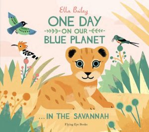One Day On Our Blue Planet…In The Savannah