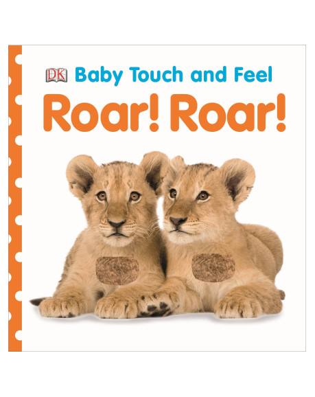Baby Touch and Feel: Roar! Roar!