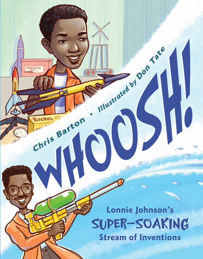 Whoosh!: Lonnie Johnson's Super Stream of Inventions