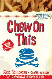 Chew On This 10th Anniversary Edition: Everything You Don't Want to Know About Fast Food