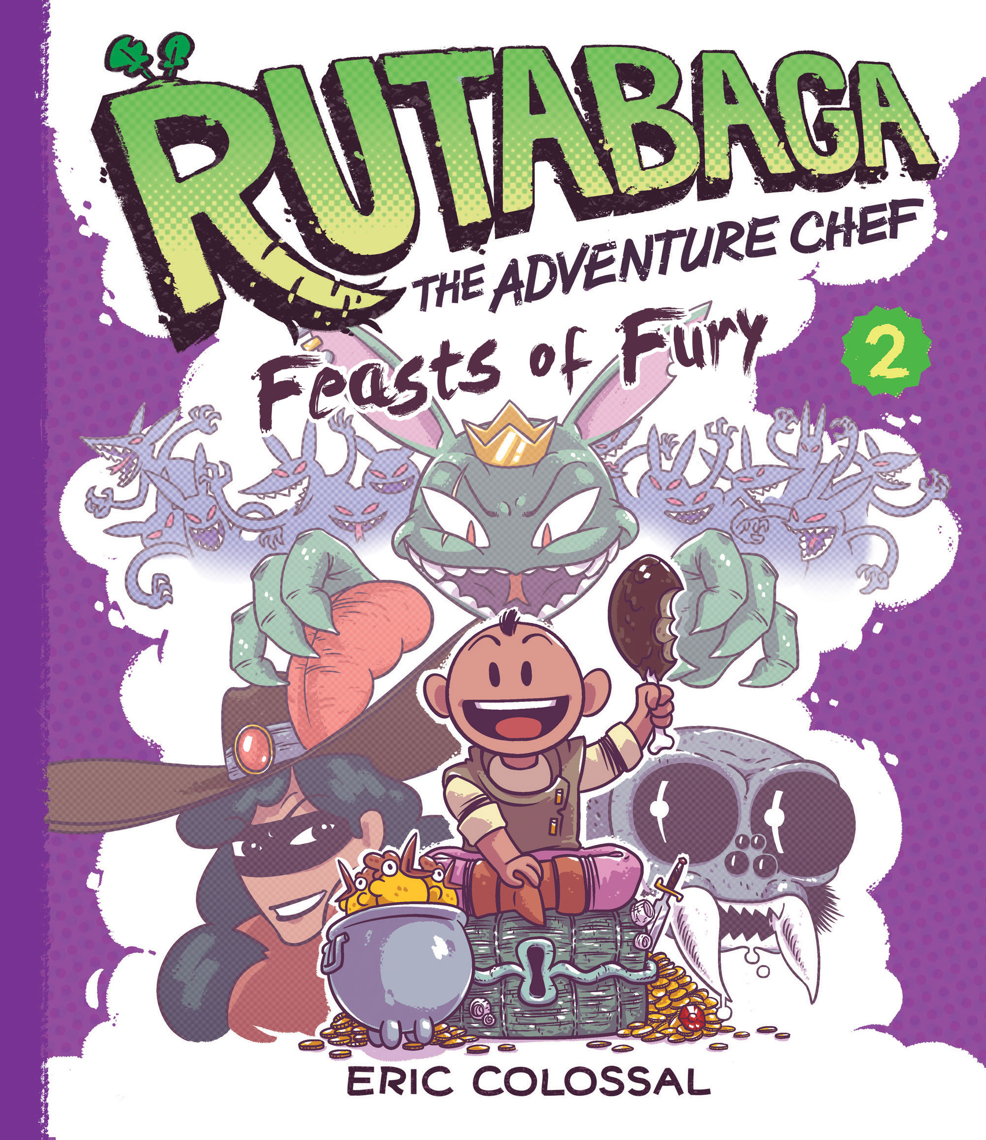 Rutabaga the Adventure Chef, Book Two: Feasts of Fury