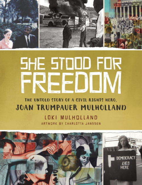 She Stood for Freedom : The Untold Story of a Civil Rights Hero, Joan Trumpauer Mulholland