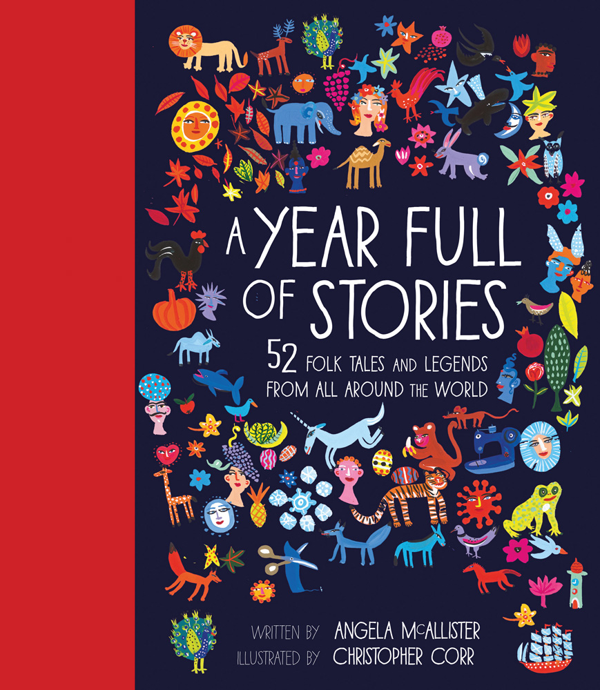 A Year Full of Stories: 52 Folk Tales and Legends from All Around the World