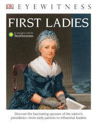 DK Eyewitness: First Ladies