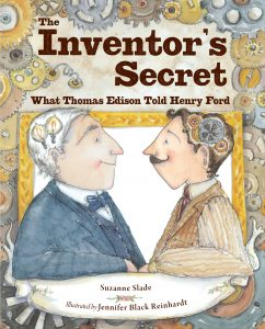 The Inventor's Secret: What Thomas Edison Told Henry Ford