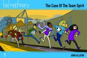 Bad Machinery Volume 1: The Case of the Team Spirit (Pocket Edition)