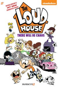 """The Loud House #1: """"There Will Be Chaos"""""""