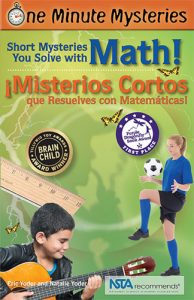 One Minute Mysteries: Short Mysteries You Solve with Math! • Misterios de un Minuto: ¡Misterios Cortos que Resuelves con Matemáticas!