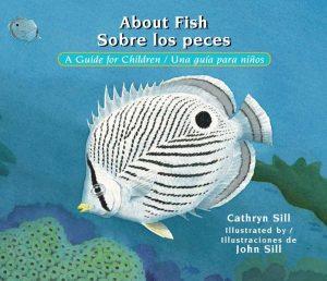 About Fish: A Guide for Children / Sobre los peces: una guía para niños