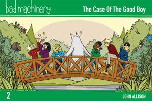 Bad Machinery, Volume 2: The Case of the Good Boy (Pocket Edition)