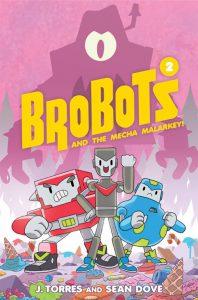 Brobots, Volume 2: Brobots and the Mecha Malarkey!