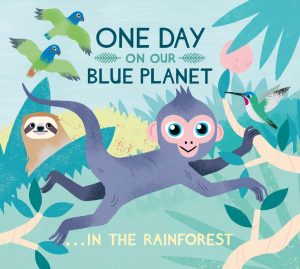 One Day On Our Blue Planet… In The Rainforest