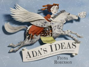 Ada's Ideas: The Story of Ada Lovelace: The World's First Computer Programmer