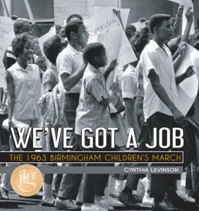 We've Got a Job: The 1963 Birmingham Children's March