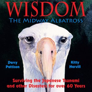 Wisdom, The Midway Albatross: Surviving the Japanese Tsunami and Other Disasters for Over 60 Years