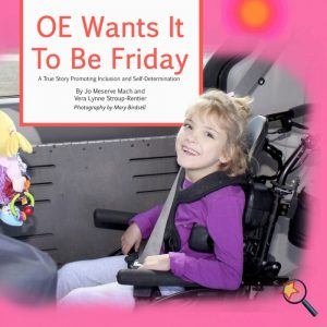 OE Wants It To Be Friday: A True Story of Inclusion and Self-Determination