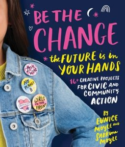 Be the Change: The future is in your hands – 16+ creative projects for civic and community action